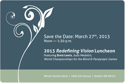 2013 Redefining Vision Luncheon — Save the Date, March 27th, 2013